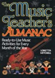 The Music Teacher's Almanac : Ready-To-Use Music Activities