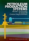 Petroleum Production Systems (Prentice Hall Petroleum Engineering Series)