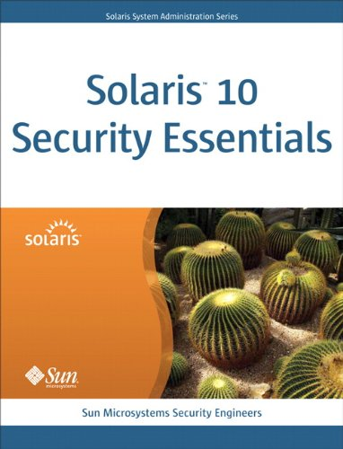 Solaris 10 Security Essentials - Sun Microsystems Security Engineers