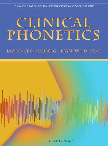 Clinical Phonetics (4th Edition) (The Allyn & Bacon Communication Sciences and Disorders Series) - Lawrence D. Shriberg, Raymond D. Kent