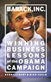 Buy Barack, Inc.: Winning Business Lessons of the Obama Campaign from Amazon