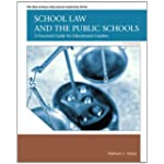 School Law and the Public Schools: A Practical Guide for Educational Leaders (5th Edition)