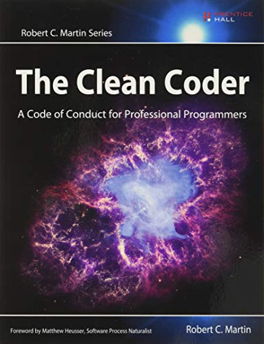 The Clean Coder : A Code of Conduct for Professional Programmers