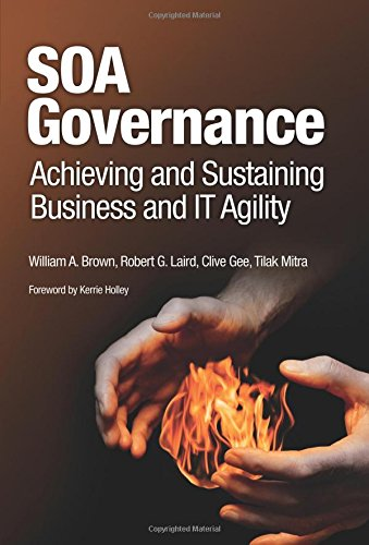 SOA Governance: Achieving and Sustaining Business and IT Agility