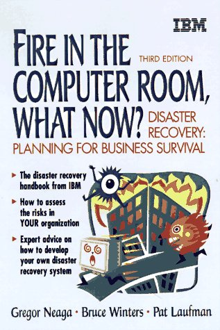 Fire in the Computer Room: what do I do now?