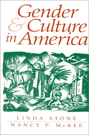 Gender and Culture in America, Stone, Linda; McKee, Nancy P.