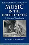 Music in the United States: A Historical Introduction (4th Edition)