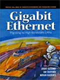 Gigabit Ethernet: Migrating to High-Bandwidth Lans (Prentice Hall Series in Computer Networking and Distributed Systems)