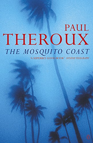The Mosquito Coast, Theroux, Paul
