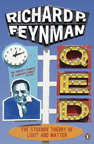 Q.E.D.  The strange theory of Light and Matter, by Feynman, R.