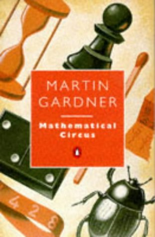 "Mathematical Circus: More Games, Puzzles, Paradoxes and Other Mathematical Entertainments from ""Scientific American"" (Penguin Press Science)"