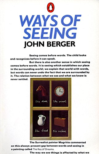 Ways of Seeing: Based on the BBC Television Series (Penguin Books for Art), Berger, John