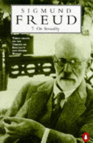 On Sexuality: Three Essays on the Theory of Sexuality and Other Works