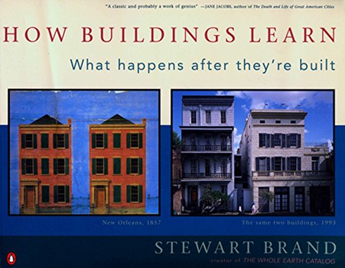 How Buildings Learn: What Happens After They're Built, Brand, Stewart