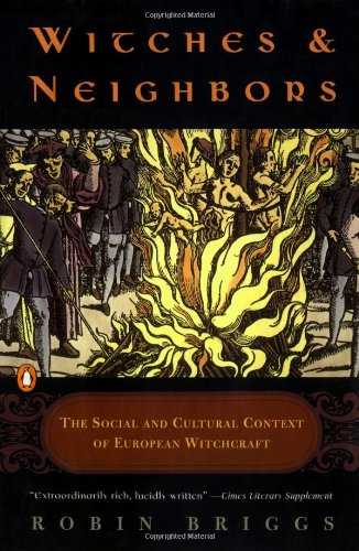 Witches and Neighbors: The Social and Cultural Context of European Witchcraft