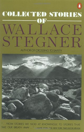 Collected Stories of Wallace Stegner (Contemporary American Fiction), Stegner, Wallace