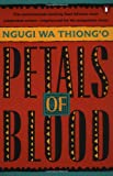 Book Cover: Petals Of Blood by Ngugi wa Thiong