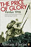 The Price of Glory : Verdun 1916; Revised Edition (Penguin History) - book cover picture