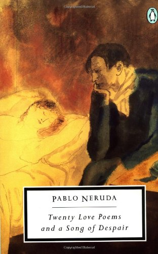 Twenty Love Poems and a Song of Despair (Penguin Twentieth-Century Classics) (English and Spanish Edition), Neruda, Pablo
