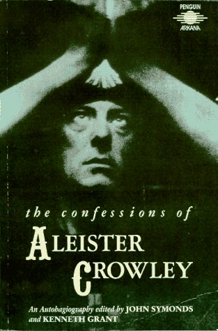 The Confessions of Aleister Crowley: An Autohagiography, Aleister Crowley