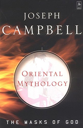 The Masks of God (Volume 2): Oriental Mythology, by Campbell, J.