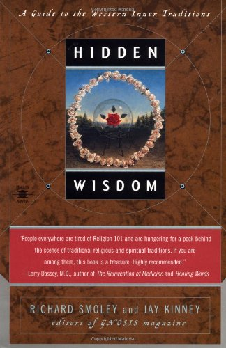 Hidden Wisdom: A Guide to the Western Inner Traditions, Smoley, Richard