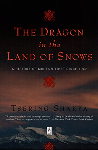 The Dragon in the Land of Snows: A History of Modern Tibet Since 1947 (Compass), Shakya, Tsering