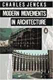 Modern Movements in Architecture: Second Edition (Penguin Art & Architecture)
