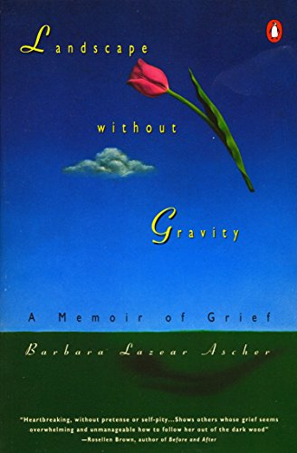Landscape without Gravity: A Memoir of Grief