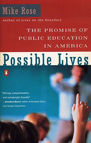 Possible Lives: The Promise of Public Education in America, Rose, Mike