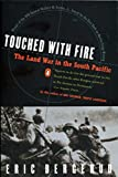 Touched With Fire: The Land War in the South Pacific - book cover picture