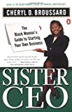 Sister Ceo: The Black Woman's Guide to Starting Your Own Business: $3.92