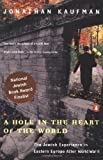 A Hole in the Heart of the World : Being Jewish in Eastern Europe - book cover picture