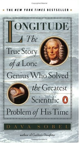 Longitude: The True Story of a Lone Genius Who Solved the Greatest Scientific Problem of His Time, Sobel, Dava