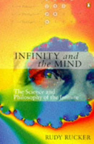 Infinity and the Mind: The Science and Philosophy of the Infinite (Penguin Science)