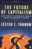 The Future of Capitalism : How Today's Economic Forces Shape Tomorrow's World - book cover picture