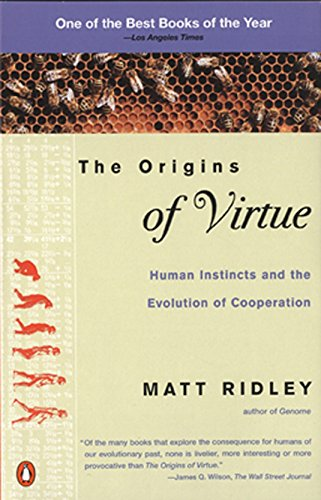 The Origins of Virtue: Human Instincts and the Evolution of Cooperation, by Ridley, M.
