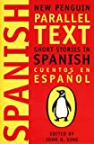 Short Stories in Spanish: New Penguin Parallel Text (New Penguin Parallel Texts)