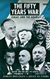 The Fifty Years War: Israel and the Arabs (BBC Books) - book cover picture
