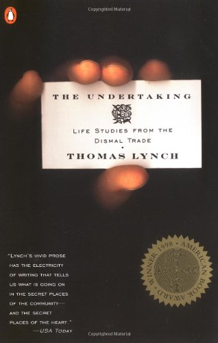 The Undertaking: Life Studies from the Dismal Trade, Lynch, Thomas