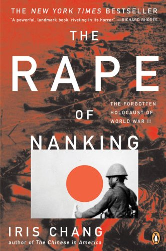 The Rape of Nanking: The Forgotten Holocaust of World War II, Chang, Iris