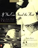 If You Can Stand the Heat : Tales from Chefs and Restaurateurs  by Dawn Davis