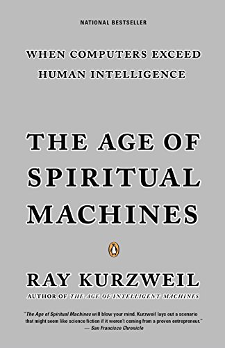 The Age of Spiritual Machines, by Kurzweil, R