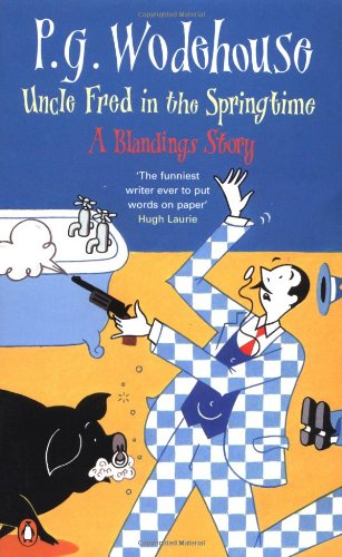 Uncle Fred in the Springtime (A Blandings Story), Wodehouse, P.G.