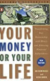 Your Money or Your Life: Transforming Your Relationship with Money and Achieving Financial Independence - book cover picture