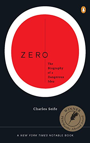 Zero: The Biography of a Dangerous Idea, by Seife, C.