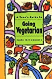 A Teen's Guide to Going Vegetarian - book cover picture
