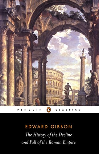 The History of the Decline and Fall of the Roman Empire (Penguin Classics), Gibbon, Edward