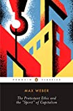 The Protestant Ethic and the Spirit of Capitalism and Other Writings (Penguin Twentieth-Century Classics) by Max Weber, Peter Baehr (Editor), Gordon C. Wells