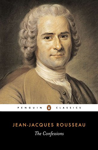 The Confessions, by Rousseau, J